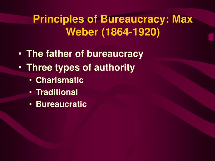 Principles of Bureaucracy: Max Weber (1864-1920)