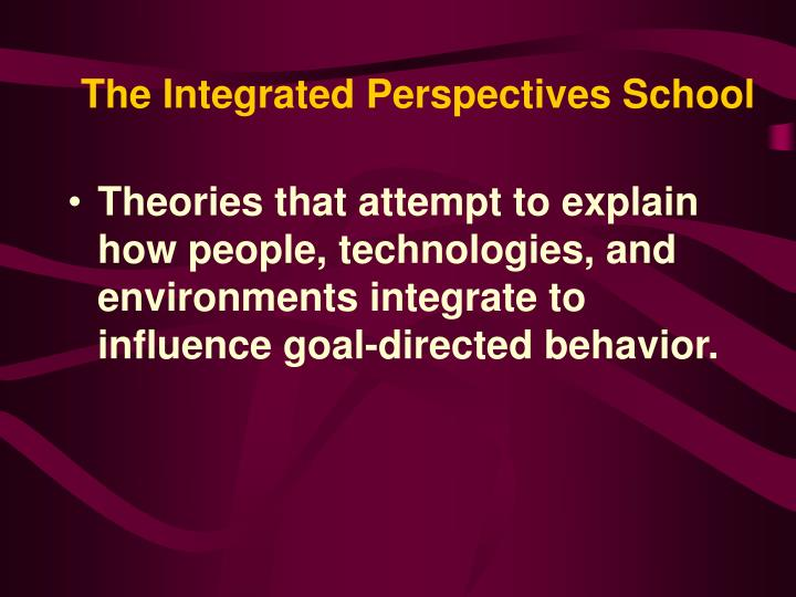 The Integrated Perspectives School
