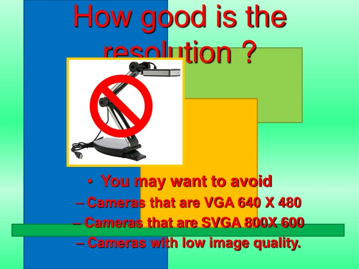 How good is the resolution ?