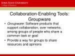 collaboration enabling tools groupware