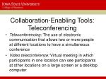 collaboration enabling tools teleconferencing