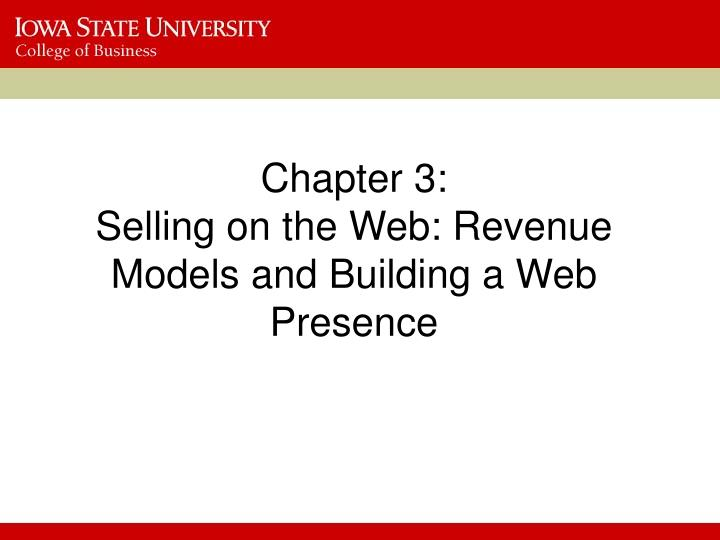 PPT - Chapter 3: Selling on the Web: Revenue Models and