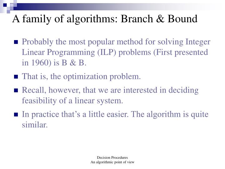 A family of algorithms: Branch & Bound