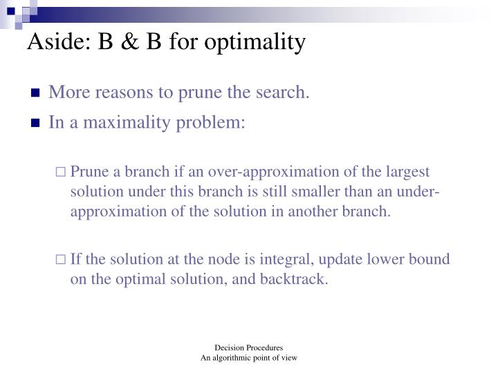 Aside: B & B for optimality