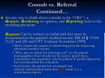 consult vs referral continued
