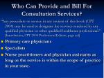 who can provide and bill for consultation services