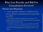 who can provide and bill for consultation services1