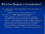 who can request a consultation