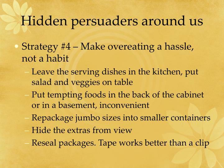 Hidden persuaders around us