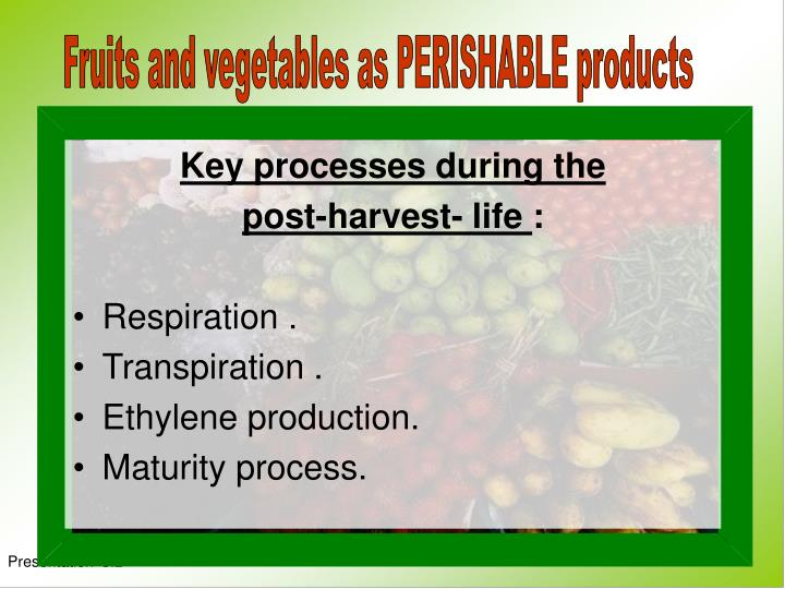 Fruits and vegetables as PERISHABLE products