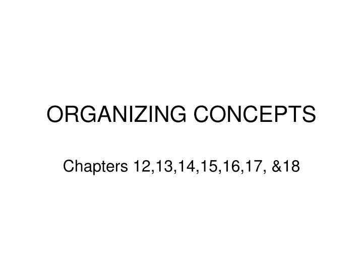 Organizing concepts