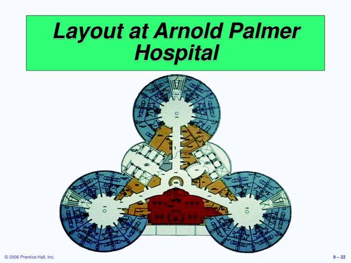 Layout at Arnold Palmer Hospital