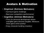 avatars motivation