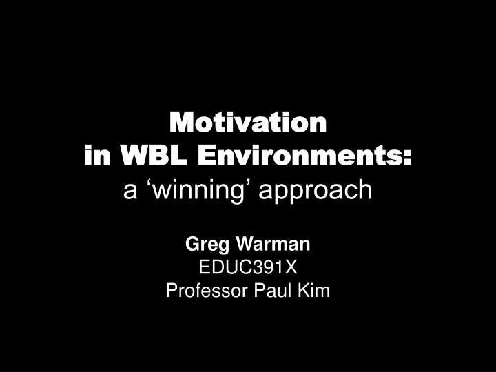 motivation in wbl environments a winning approach n.