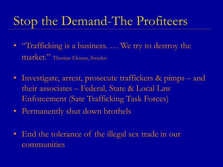 Stop the Demand-The Profiteers