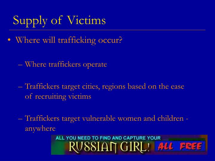 Supply of Victims