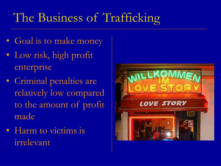 The Business of Trafficking