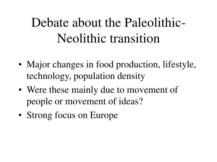 Debate about the Paleolithic-Neolithic transition