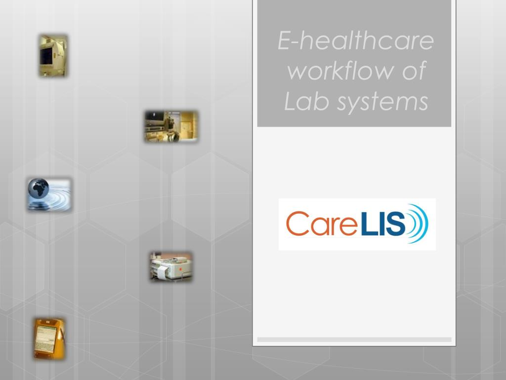 e healthcare workflow of lab systems l.