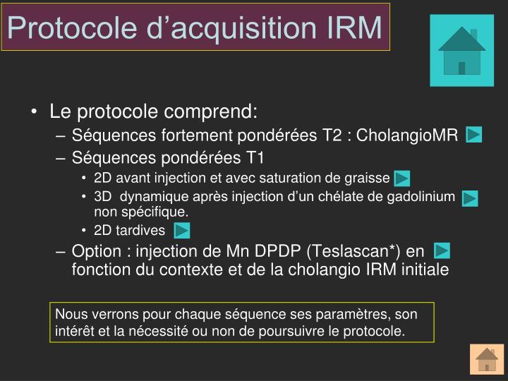 Protocole d'acquisition IRM
