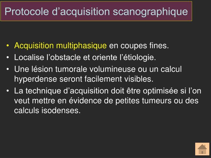 Protocole d'acquisition scanographique