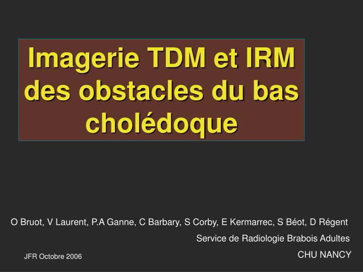 Imagerie TDM et IRM des obstacles du bas cholédoque