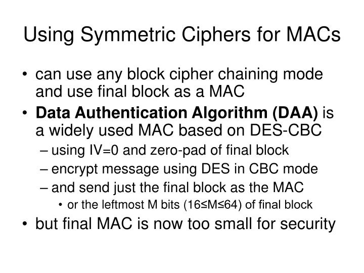 Using Symmetric Ciphers for MACs