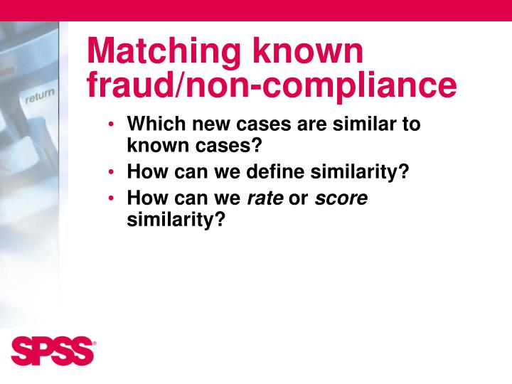 Matching known fraud/non-compliance