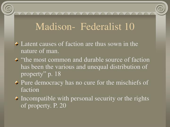 Madison-  Federalist 10