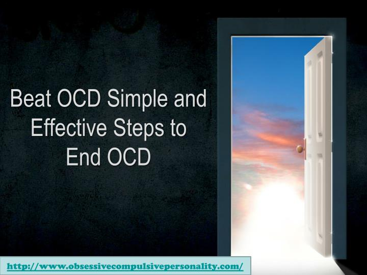 Beat ocd simple and effective steps to end ocd