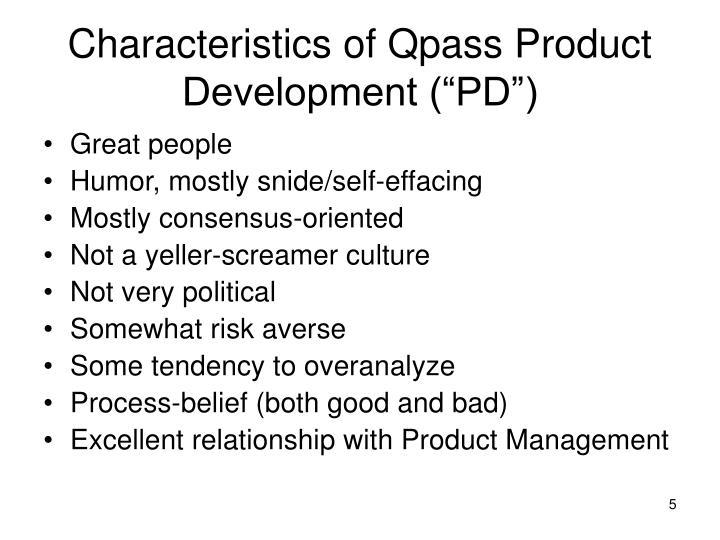 "Characteristics of Qpass Product Development (""PD"")"
