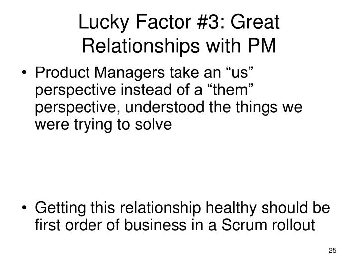 Lucky Factor #3: Great Relationships with PM