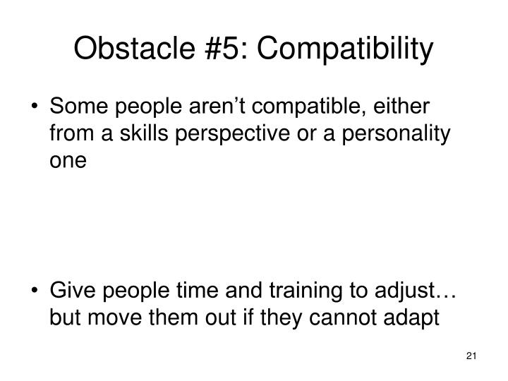 Obstacle #5: Compatibility
