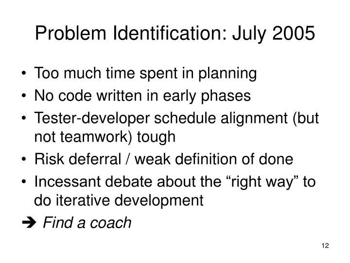 Problem Identification: July 2005