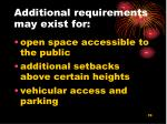 a dditional requirements may exist for