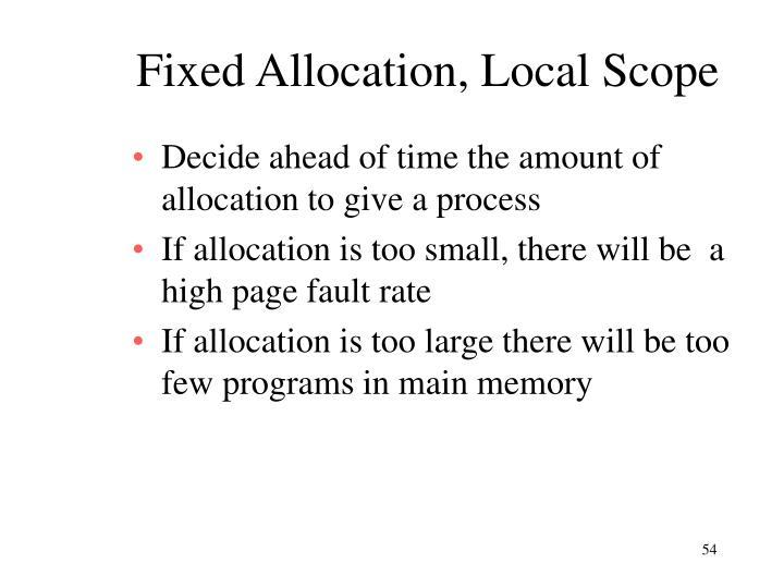 Fixed Allocation, Local Scope