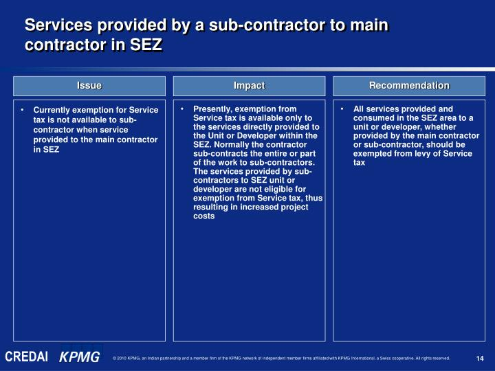 Services provided by a sub-contractor to main contractor in SEZ