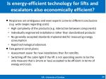 is energy efficient technology for lifts and escalators also economically efficient