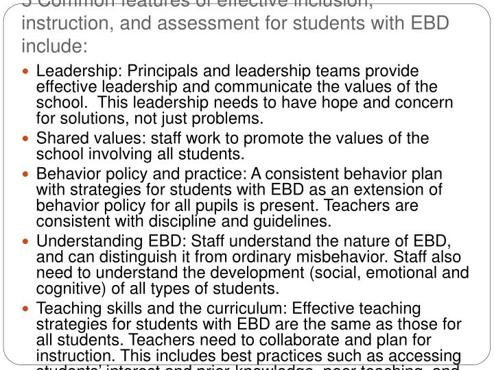 5 Common features of effective inclusion, instruction, and assessment for students with EBD include: