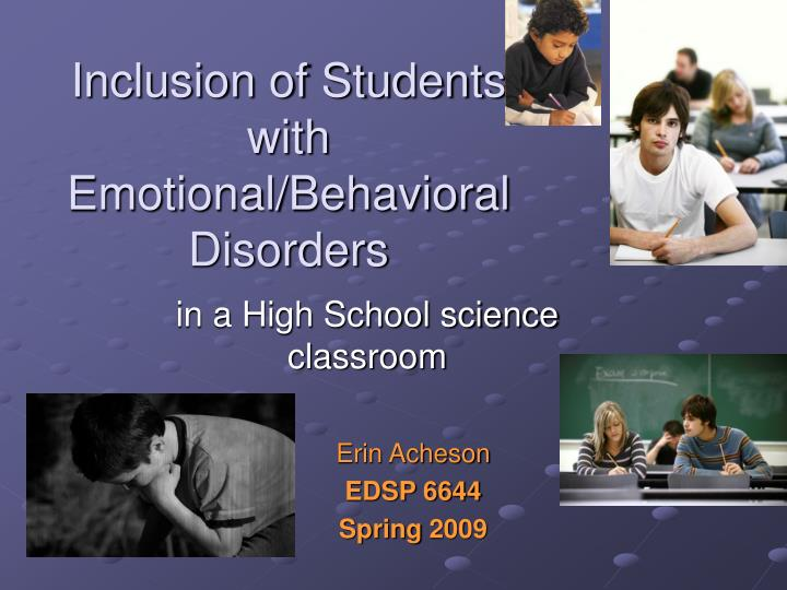 special education for students with emotional or behavioral disorders essay The nation's special education law, the individuals with disabilities education act (idea), provides a definition of emotional disturbance that guides how schools identify (and help) students with emotional disorders.