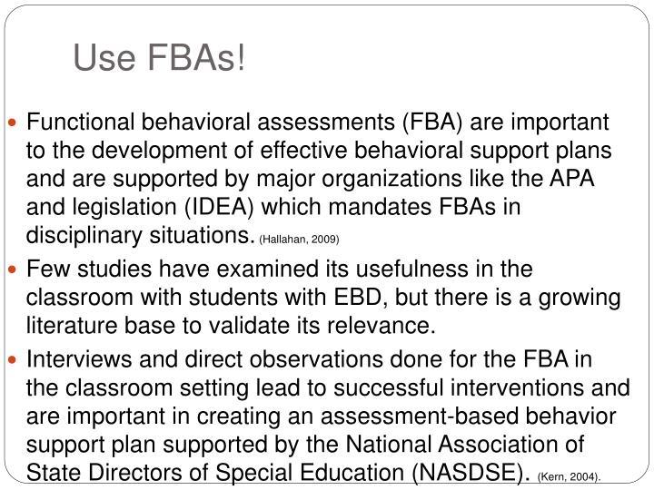 Use FBAs!