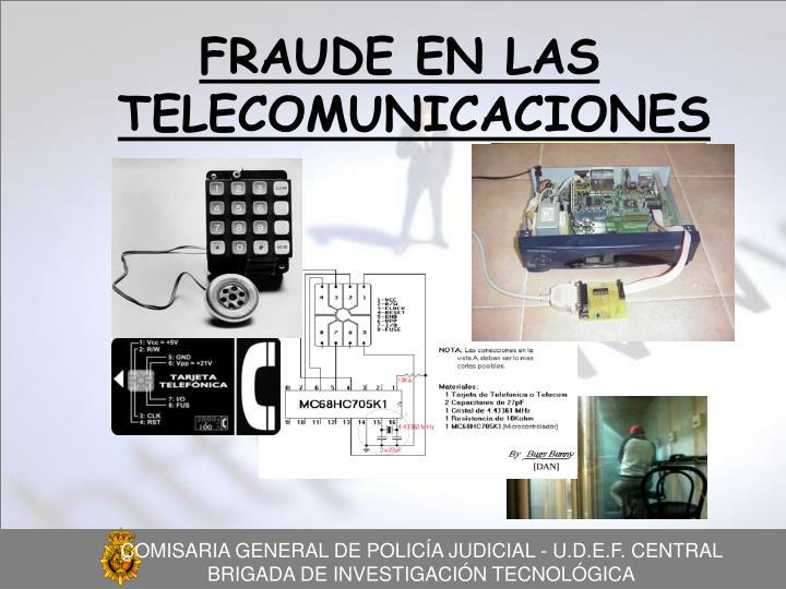 FRAUDE EN LAS TELECOMUNICACIONES