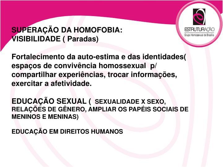 SUPERAÇÃO DA HOMOFOBIA: