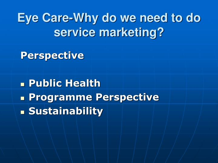 Eye Care-Why do we need to do service marketing?