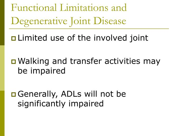 Functional Limitations and Degenerative Joint Disease