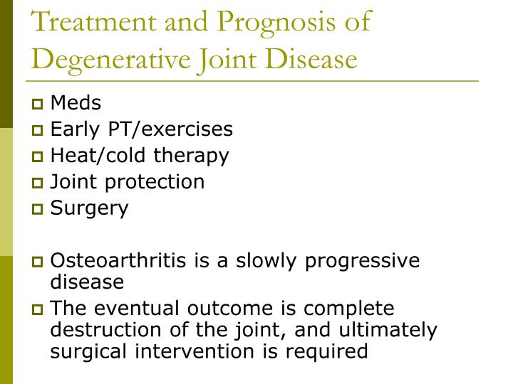 Treatment and Prognosis of Degenerative Joint Disease