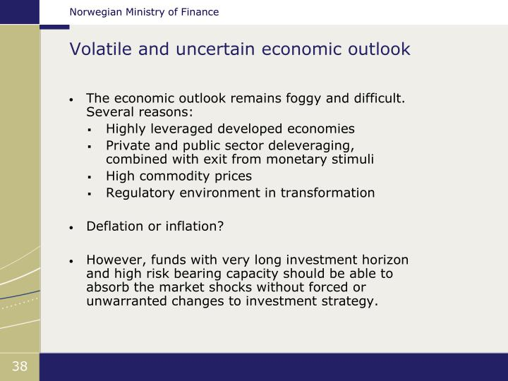 Volatile and uncertain economic outlook