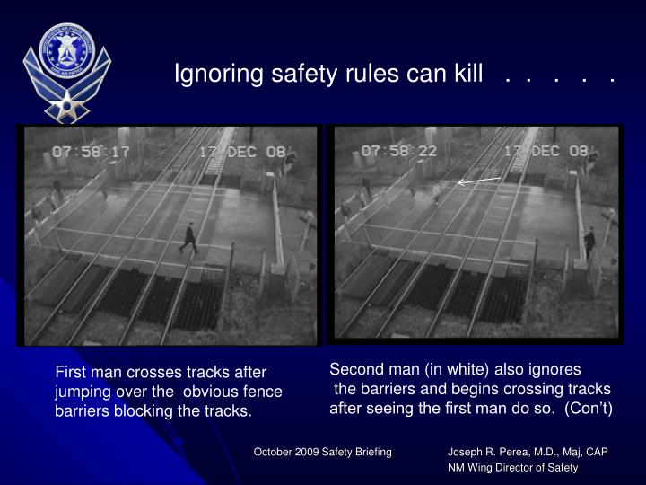 Ignoring safety rules can kill   .  .   .   .   .
