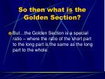 so then what is the golden section