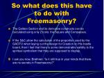 so what does this have to do with freemasonry